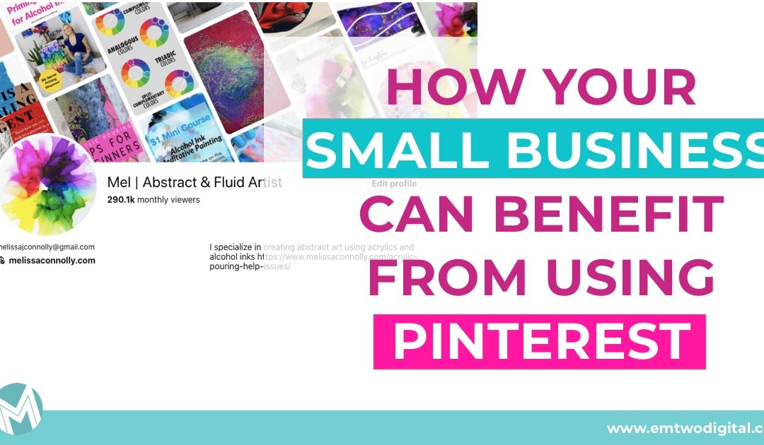 How your small business can benefit from using Pinterest