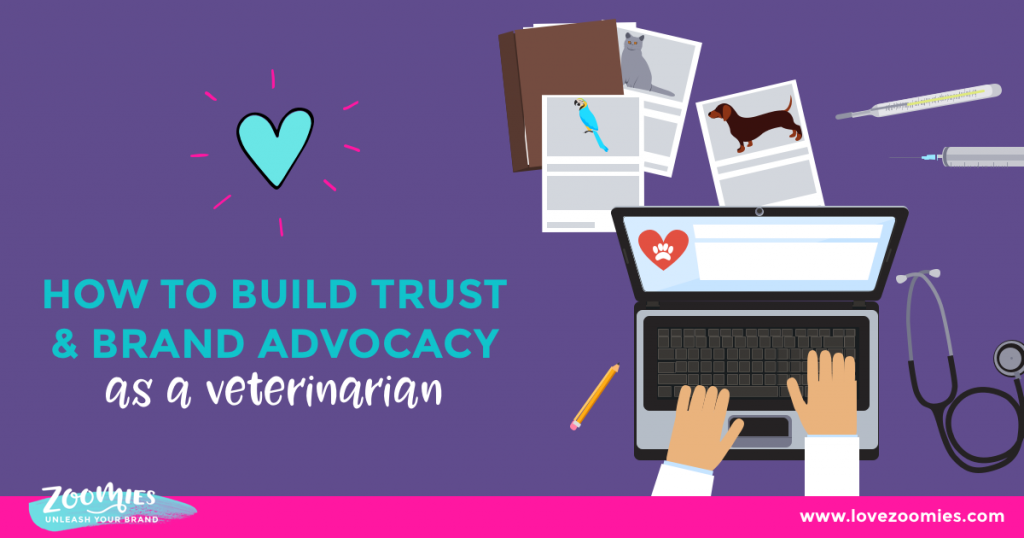 How to Build Trust and Brand Advocacy Online as a Veterinarian