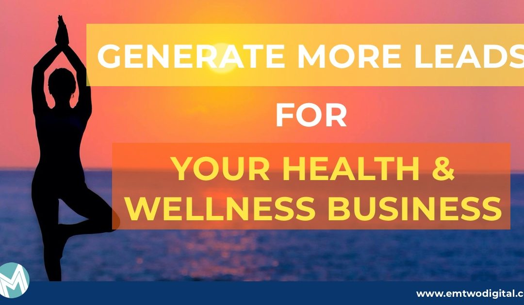 5 tips to generate more leads with your health, wellness, and fitness website