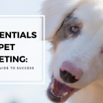 The Essentials of Pet Marketing: A Step by Step Guide to Success