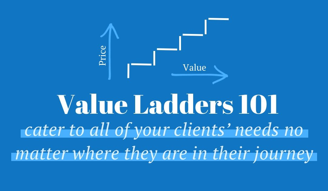 Value Ladders: What Are They and Why Should You Care?